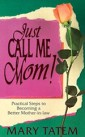 Just Call Me Mom! by Author Mary Tatem