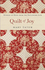 Quilt of Joy by Author Mary Tatem